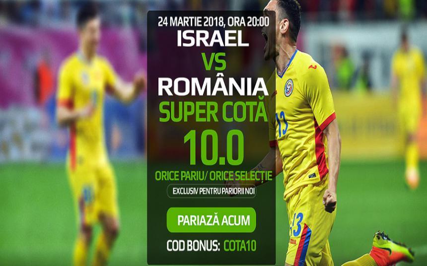 Pariaza pe orice la Israrel vs Romania si ai cota de 10